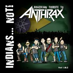 Indians... Not! - Brazilian Tribute To Anthrax Vol.1 & 2