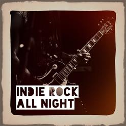 Indie Rock All Night